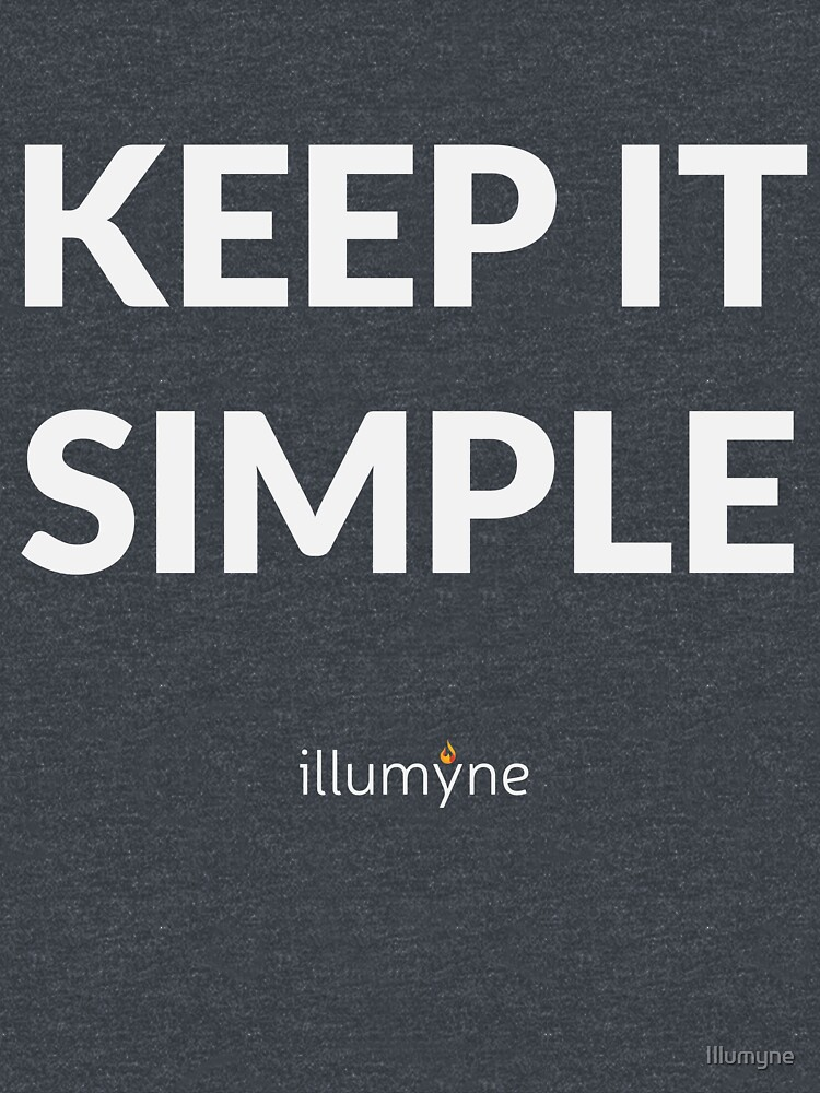 Keep It Simple Apparel by Illumyne