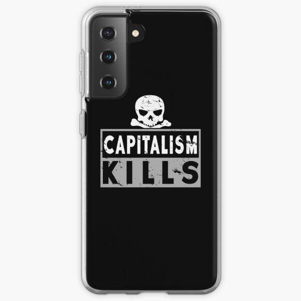 Capitalism Kills - Capitalism Kills Gift Samsung Galaxy Soft Case