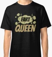 Fart Queen Farting Farts Flatulence Classic T-Shirt