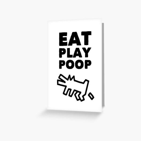 Eat play poop by adaro art  Greeting Card