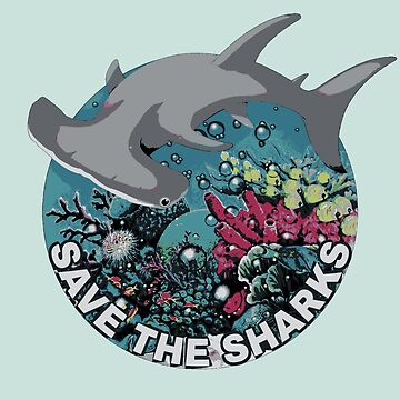 Save The Sharks by Laneyrustin