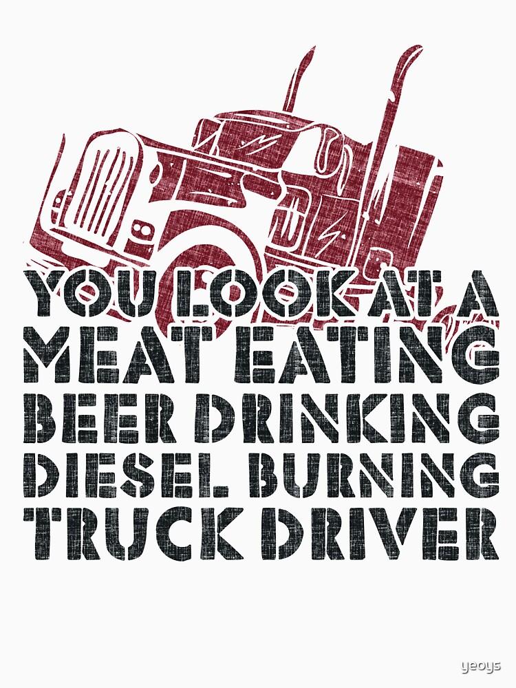 Meat Beer Diesel Burning Truck Driver - Funny Trucker Gift von yeoys