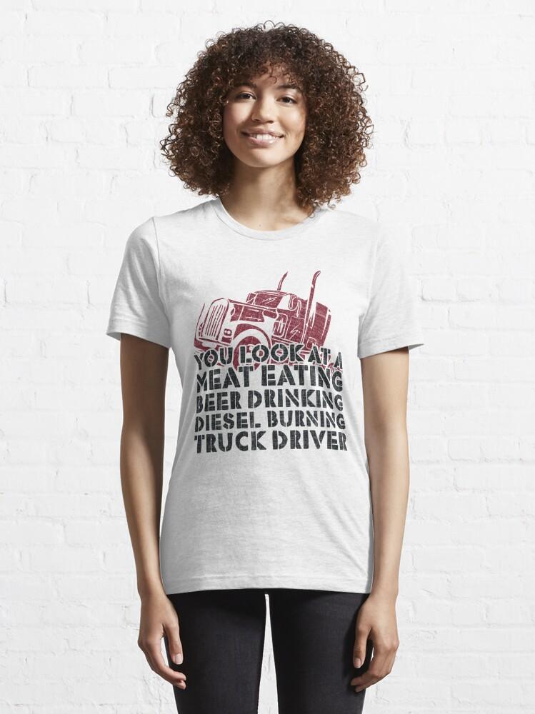 Alternative Ansicht von Meat Beer Diesel Burning Truck Driver - Funny Trucker Gift Essential T-Shirt