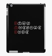 Damn Awesome Dude iPad Case/Skin