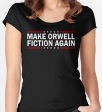 MAKE ORWELL FICTION AGAIN  Women's Fitted Scoop T-Shirt