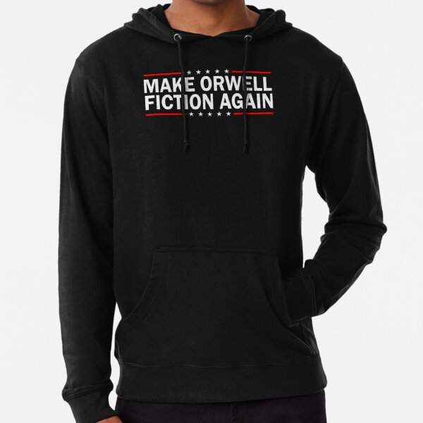 MAKE ORWELL FICTION AGAIN  Lightweight Hoodie