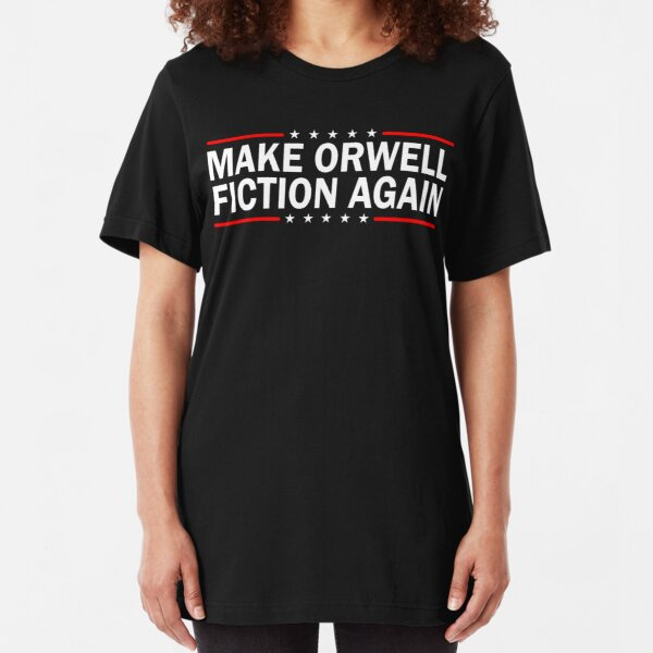 MAKE ORWELL FICTION AGAIN  Slim Fit T-Shirt