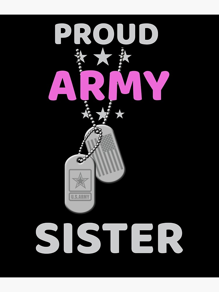 ef85d1be Army Sister T-Shirt Proud Military American Family Flag Dog Tag Gift Shirt  by thehadgaddad