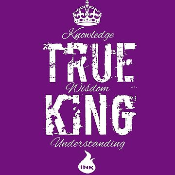 TRUE KING by FireInkDesignz