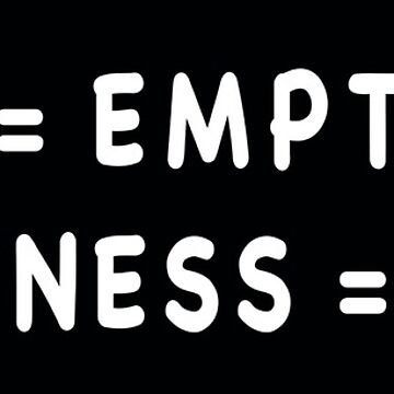 Form is Equal to Emptiness / Emptiness is Equal to Form by Born2Glow