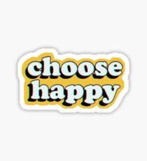 Wähle Glücklich Glänzender Sticker