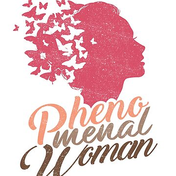 'Butterflies Phenomenal Woman' Phenomenal Woman Gift by leyogi