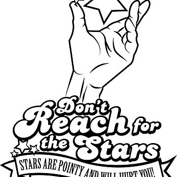 Don't Reach for the Stars by MToddArt