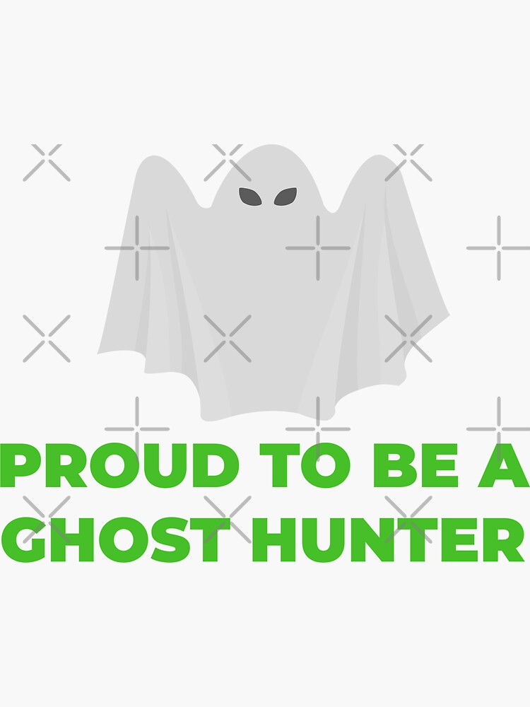 Proud to Be a Ghost Hunter Sticker by GhostlyWorld
