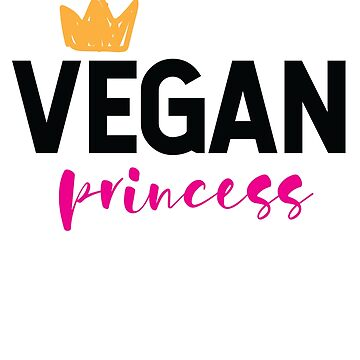 Vegan Princess Healthy Food Fruit Vegetables Veganism Shirt by allsortsmarket