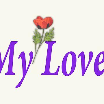 my love by Junkart58