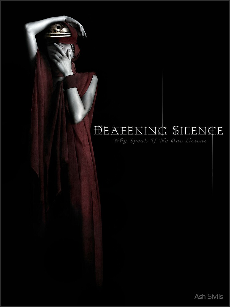 Deafening Silence by Ash Sivils