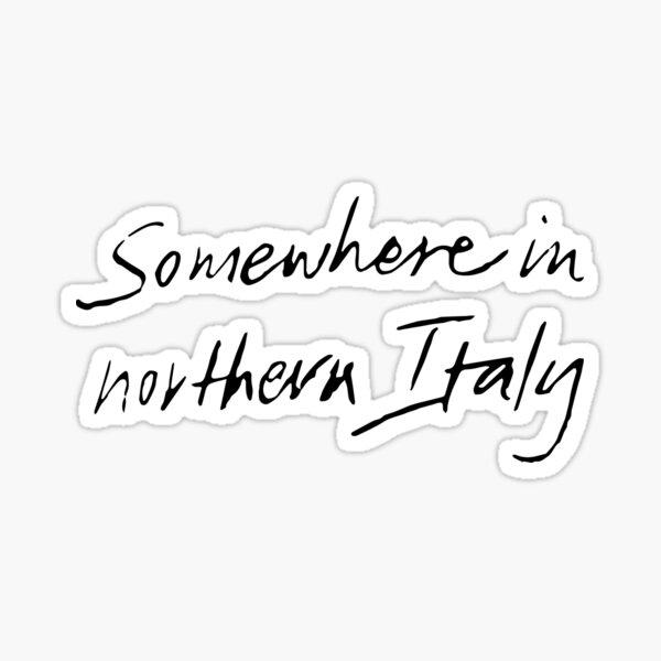 Somewhere in Northern Italy Sticker