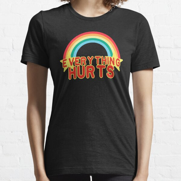Everything Hurts Essential T-Shirt