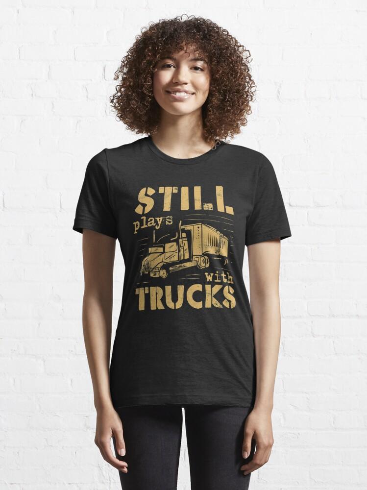 Alternative Ansicht von Still Plays With Trucks - Funny Trucker Gift Essential T-Shirt