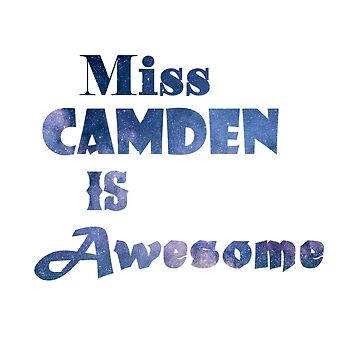 Miss Camden is Awesome by Northcliffe