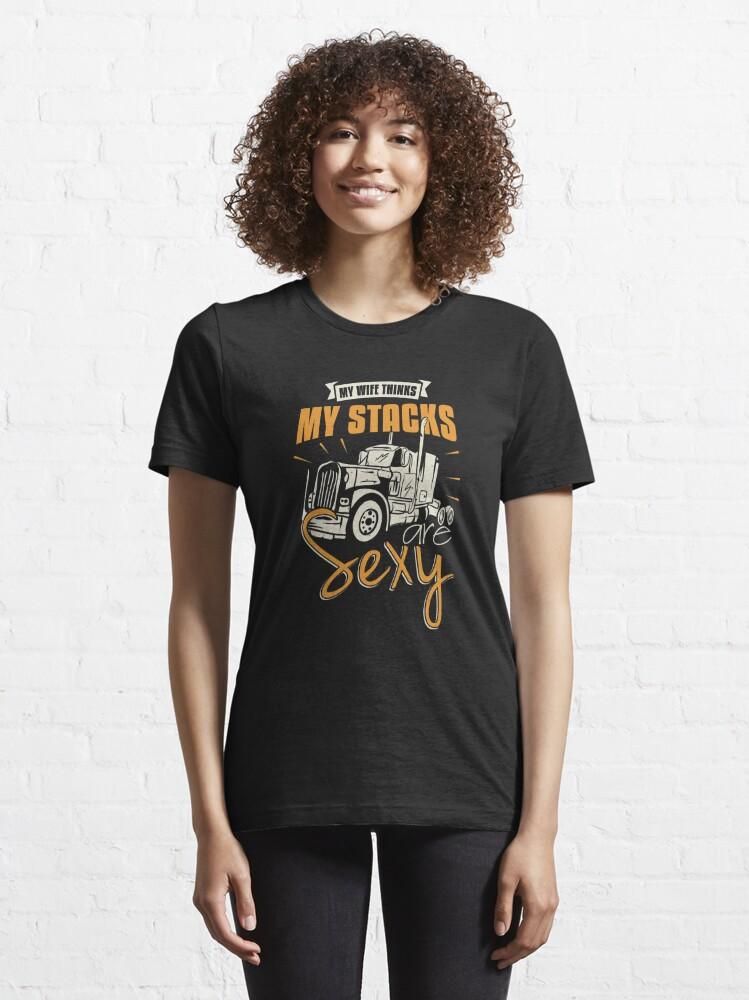 Alternative Ansicht von My Wife Thinks My Stacks Are Sexy - Funny Trucker Gift Essential T-Shirt