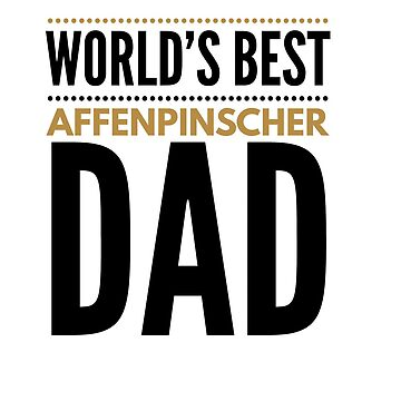 World's best affenpinscher Dad by CharlyB