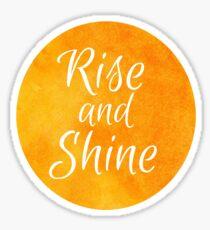 Rise And Shine Sticker