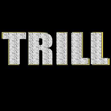 TRILL by NYTMAIR