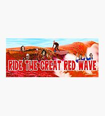Ride The Great Red Wave Photographic Print