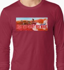 Ride The Great Red Wave Long Sleeve T-Shirt