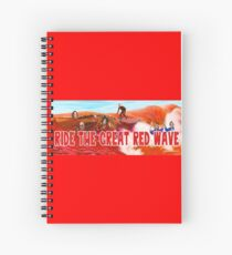 Ride The Great Red Wave Spiral Notebook
