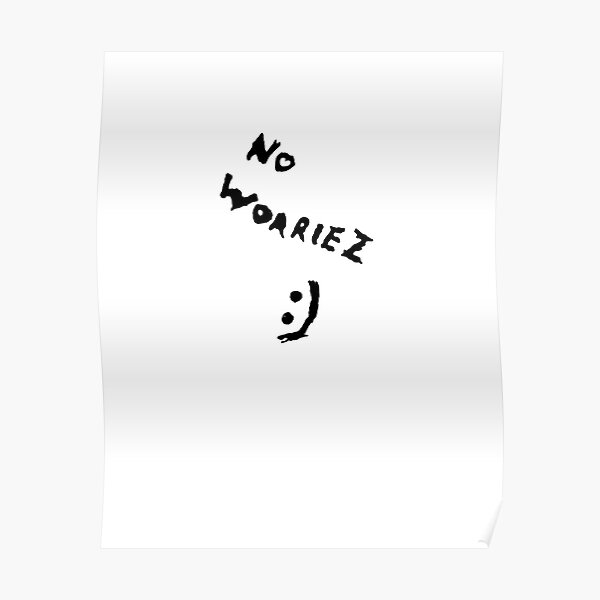 No Worriez Poster