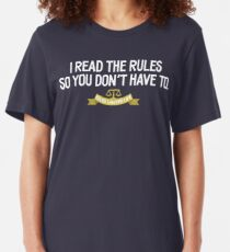 Rules Lawyer Life - I read the rules so you don't have to Slim Fit T-Shirt