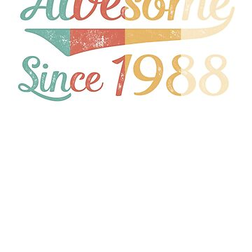Awesome Since 1988 Vintage Retro by funny-gift