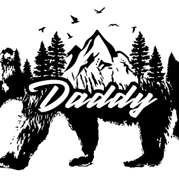 Daddy Bear Shirt Stickers Family Matching Outfit Wildlife Animal Wilderness Outdoors Mountains Forests Woods by CarbonClothing