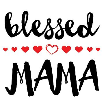 Blessed Mama Hearts Christian Christianity Jesus Church Happy Family Children by CarbonClothing