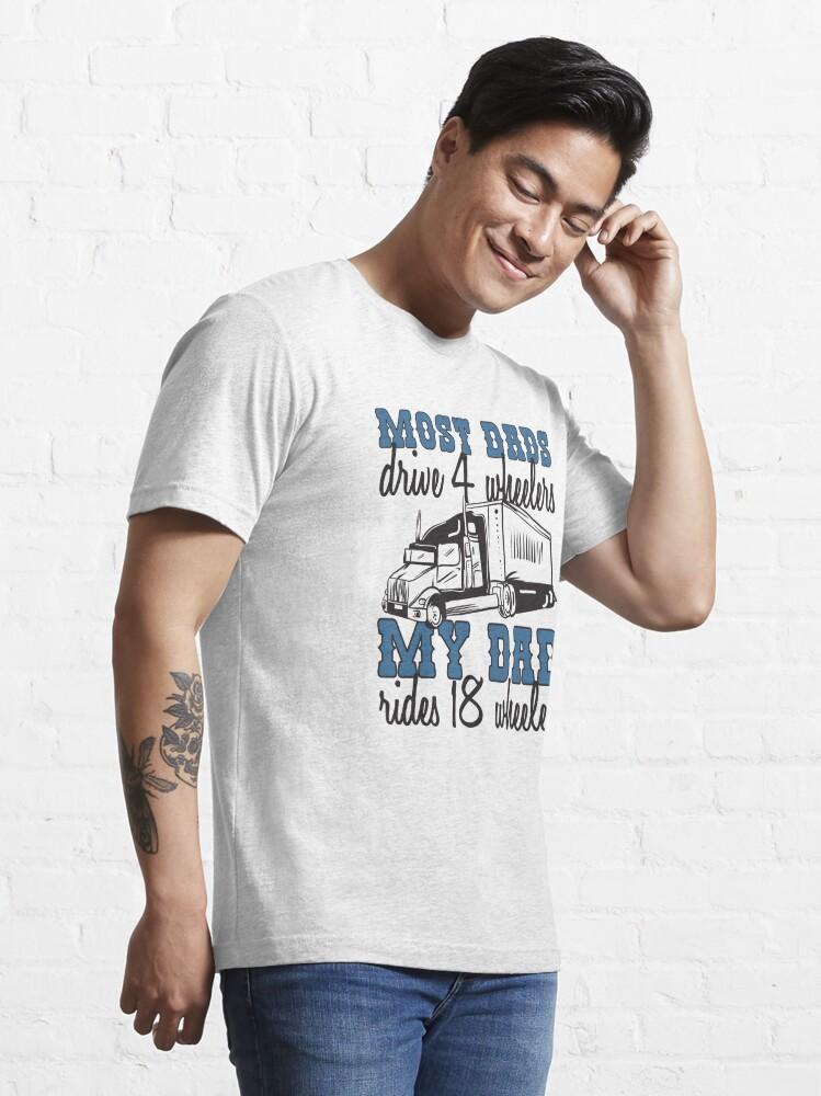 Alternative Ansicht von My Dad Rides 18 Wheelers - Funny Trucker Gift Essential T-Shirt