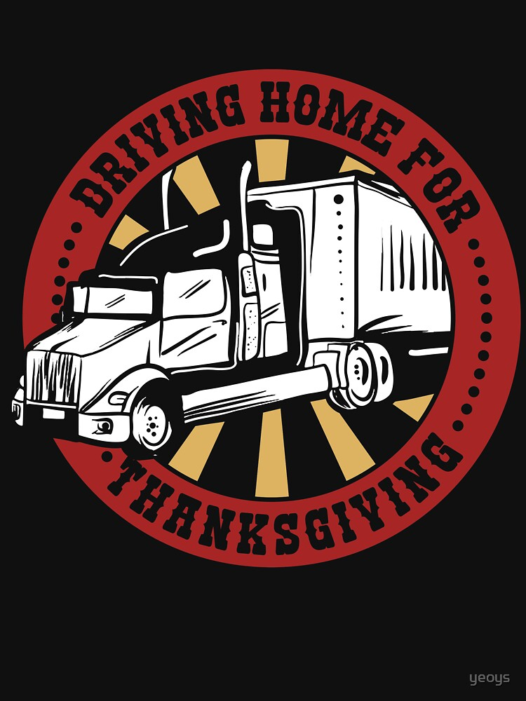 Driving Home For Thanksgiving - Funny Trucker Gift von yeoys