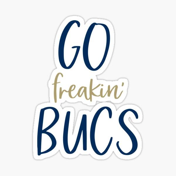 Go Freakin' Bucs Sticker