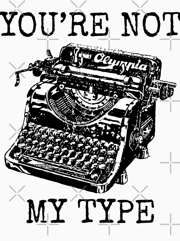 Typewriter - You're Not My Type by GhostlyWorld