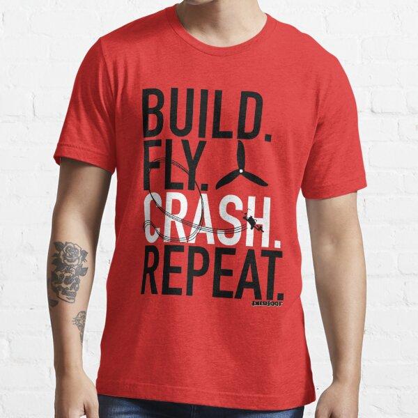 BUILD.FLY.CRASH.REPEAT. Essential T-Shirt