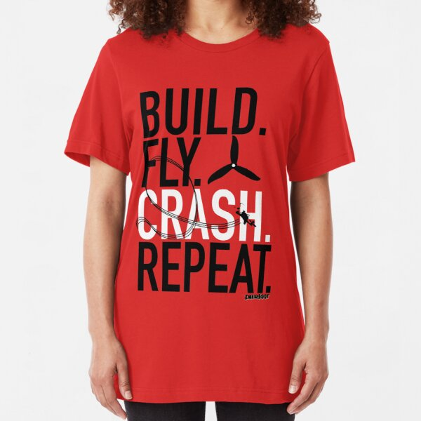 BUILD.FLY.CRASH.REPEAT. Slim Fit T-Shirt