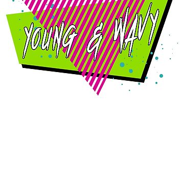 Young And Wavy Memphis 80's/90's Inspired by Kristalgia