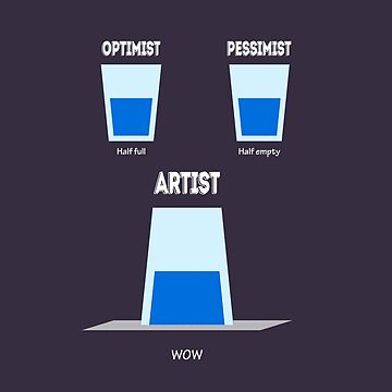 Pessimist vs Optimist vs Artist by GianniSarcone