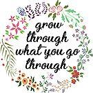 Grow through what you go through flower wreath by Michelle Tam