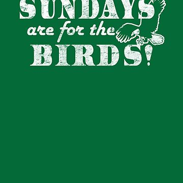 Sundays are for the Birds Eagles Watching Throwback by TeeCreations