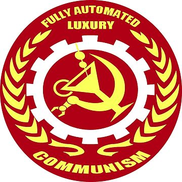 Fully Automated Luxury Communism (sticker) by Hughbris