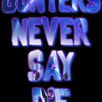 Gunters Never Say Die by DerezzedDigital