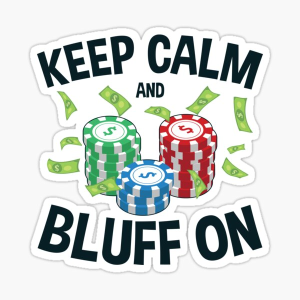 Poker Face Keep Calm And Bluff On Sticker